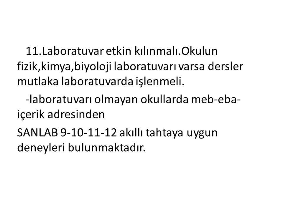11. Laboratuvar etkin kılınmalı