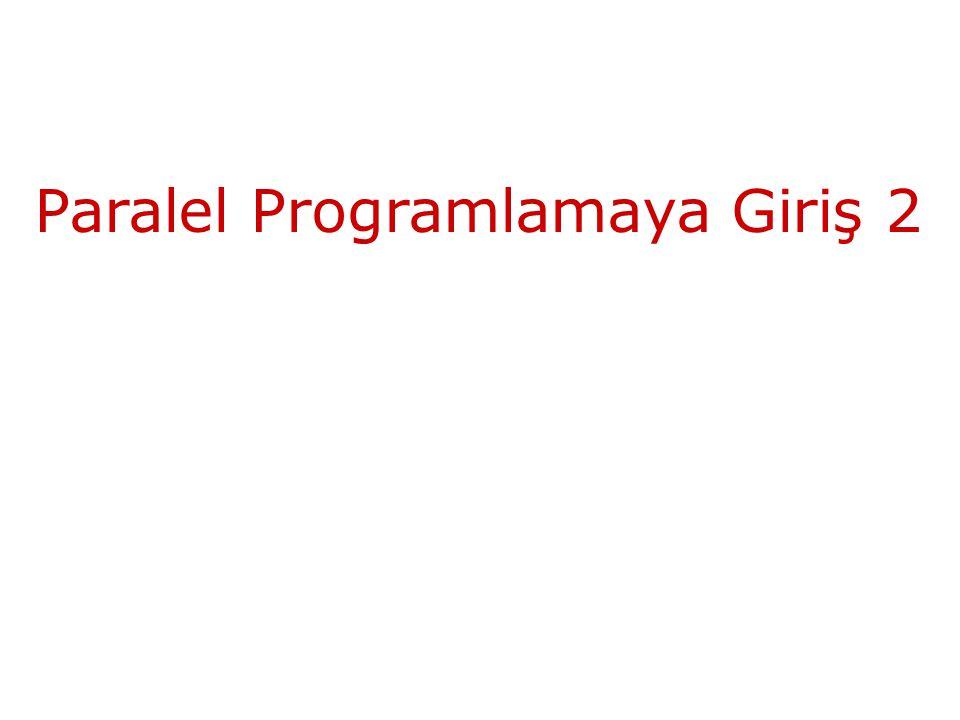 Paralel Programlamaya Giriş 2