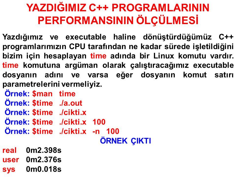 YAZDIĞIMIZ C++ PROGRAMLARININ PERFORMANSININ ÖLÇÜLMESİ