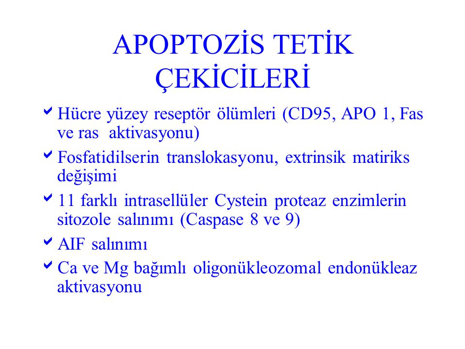 APOPTOZİS TETİK ÇEKİCİLERİ