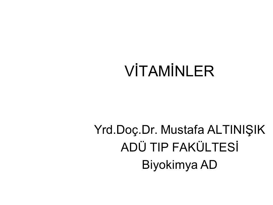 Yrd.Doç.Dr. Mustafa ALTINIŞIK ADÜ TIP FAKÜLTESİ Biyokimya AD