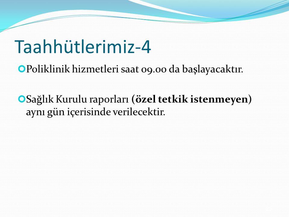 Taahhütlerimiz-4 Poliklinik hizmetleri saat 09.00 da başlayacaktır.