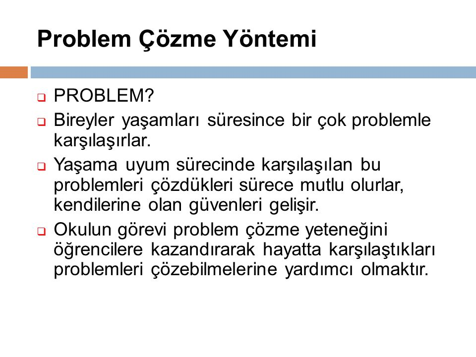 Problem Çözme Yöntemi PROBLEM