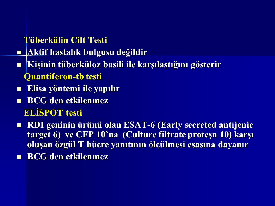 Tüberkülin Cilt Testi Aktif hastalık bulgusu değildir. Kişinin tüberküloz basili ile karşılaştığını gösterir.