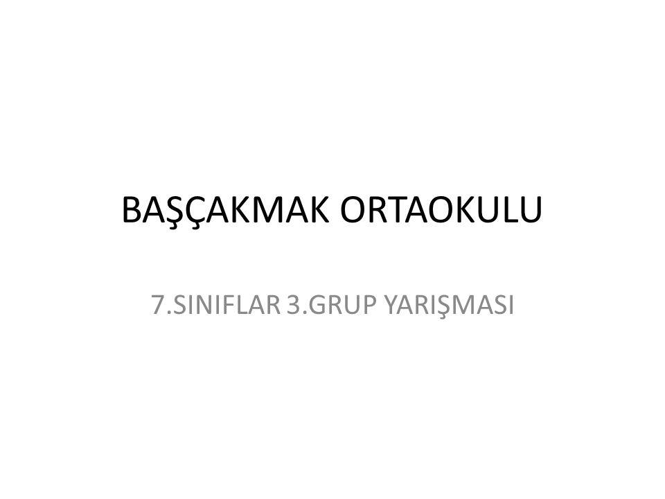 7.SINIFLAR 3.GRUP YARIŞMASI