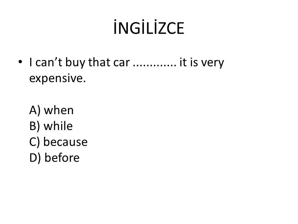 İNGİLİZCE I can't buy that car .............