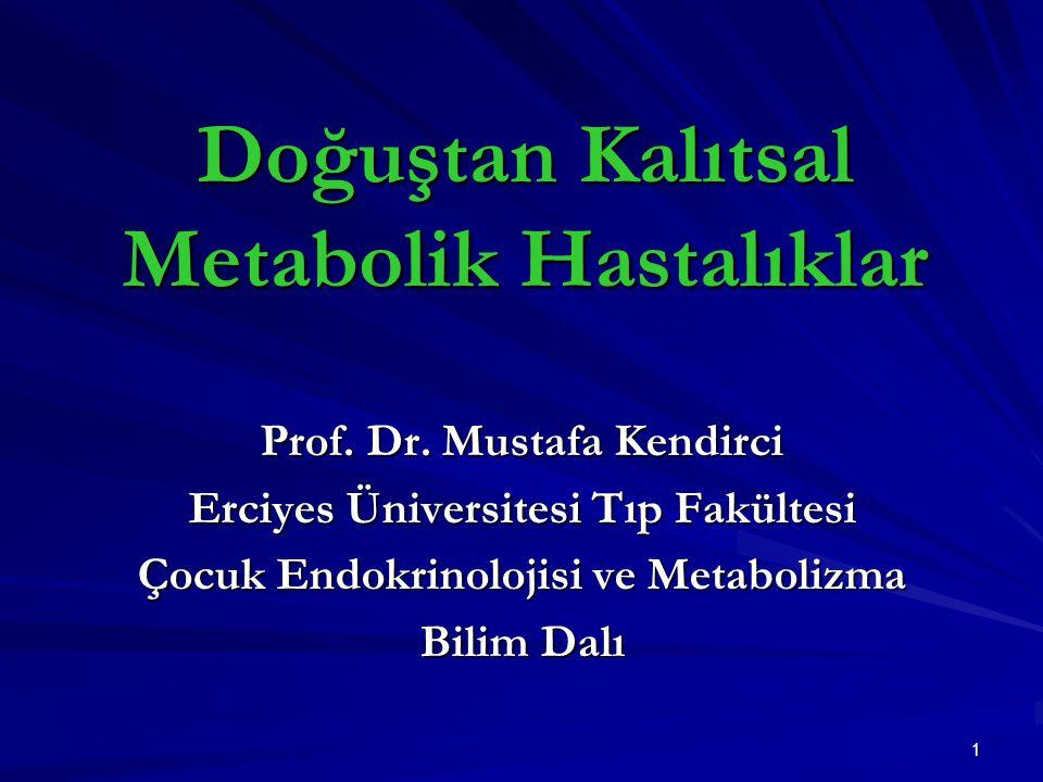 Doğuştan Kalıtsal Metabolik Hastalıklar