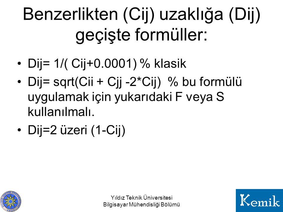 Benzerlikten (Cij) uzaklığa (Dij) geçişte formüller: