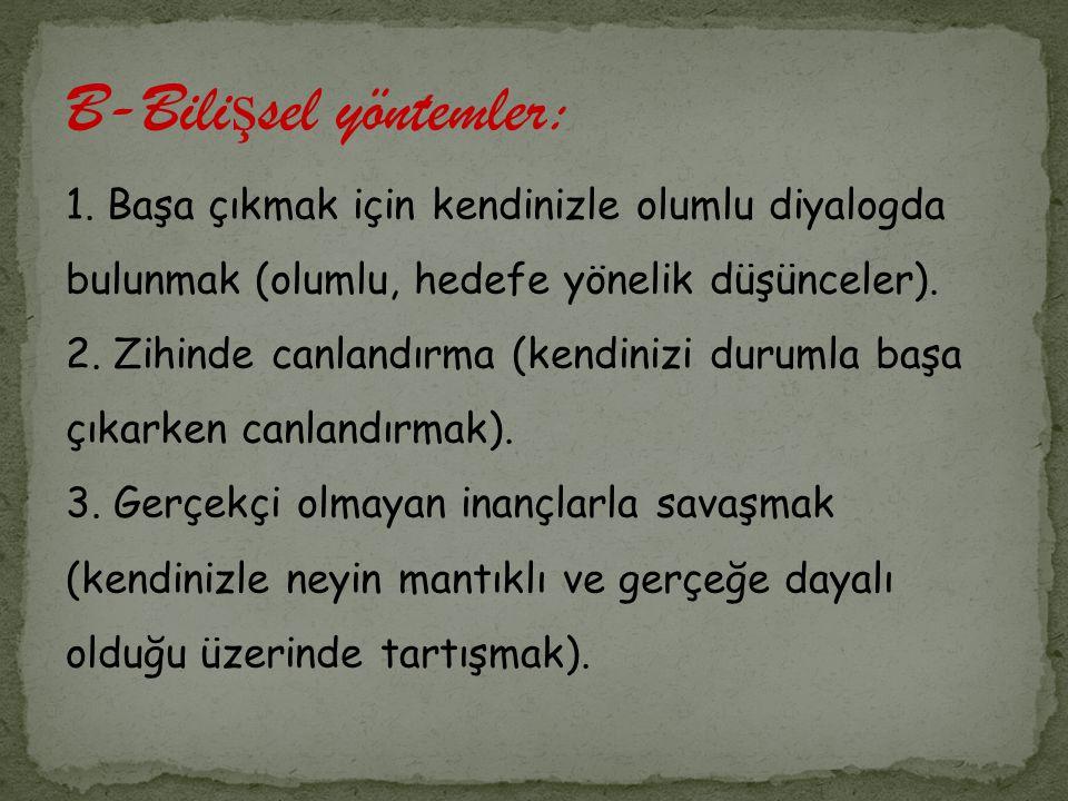 B-Bilişsel yöntemler: 1