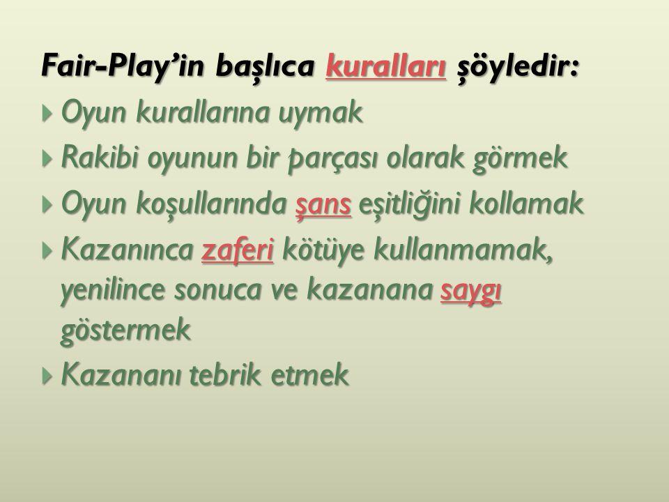 Fair-Play'in başlıca kuralları şöyledir: