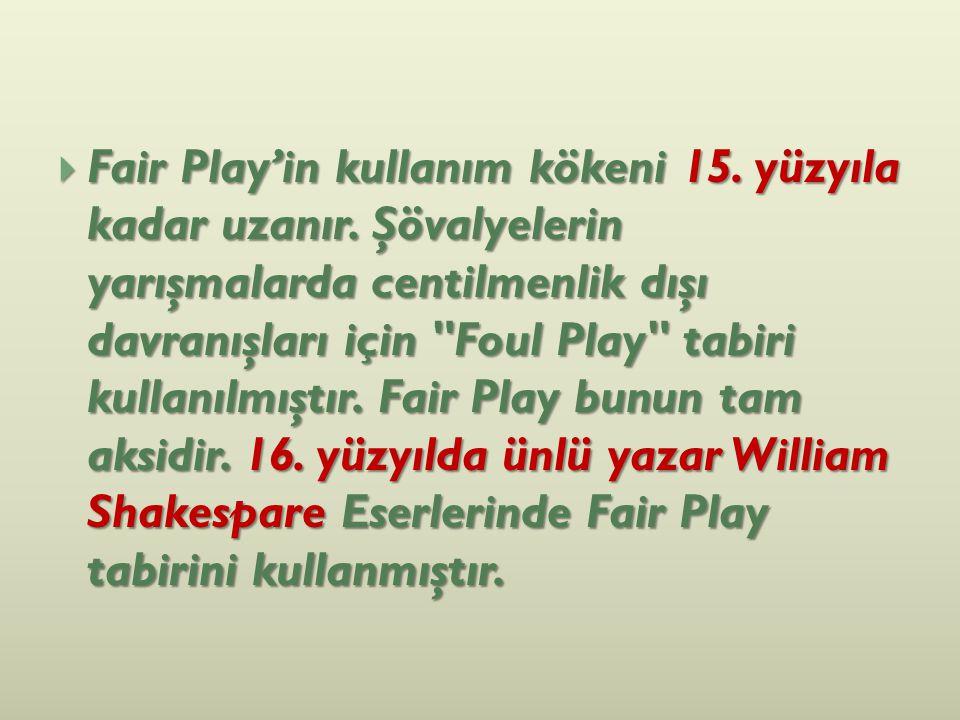 Fair Play'in kullanım kökeni 15. yüzyıla kadar uzanır