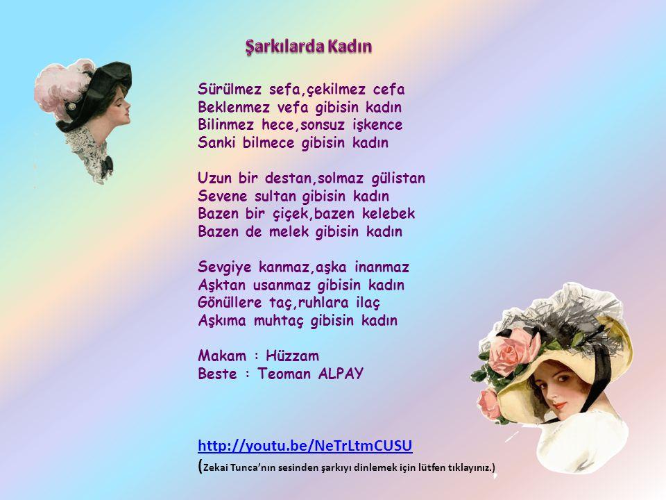 Şarkılarda Kadın http://youtu.be/NeTrLtmCUSU