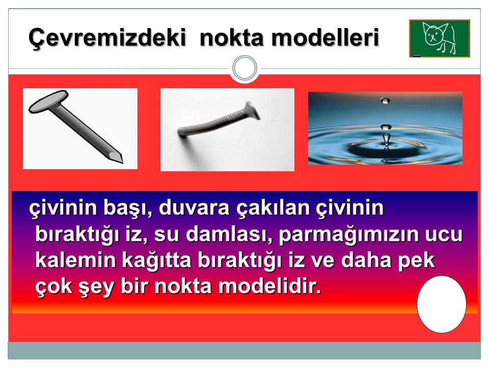 Çevremizdeki nokta modelleri