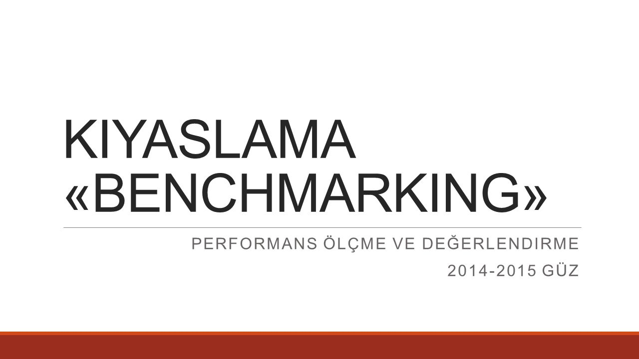 KIYASLAMA «BENCHMARKING»
