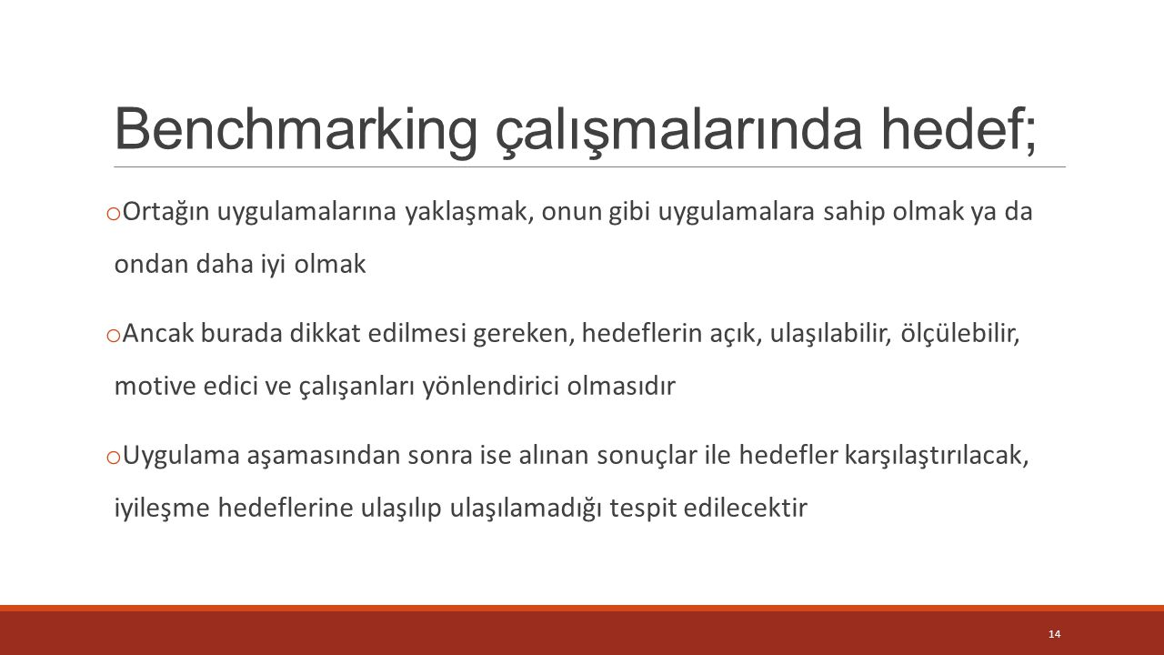 Benchmarking çalışmalarında hedef;
