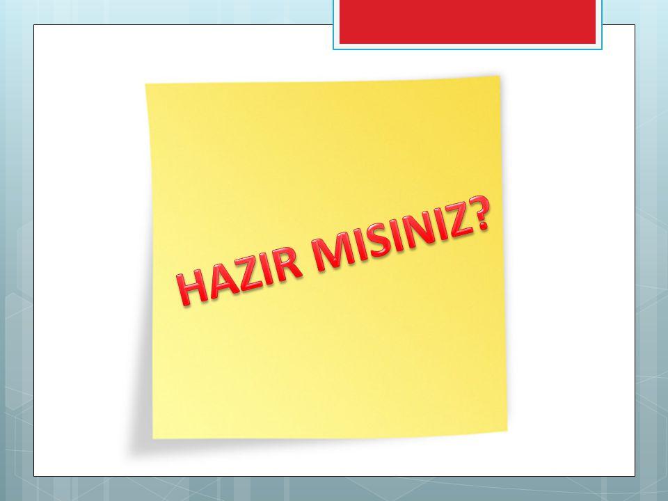 HAZIR MISINIZ