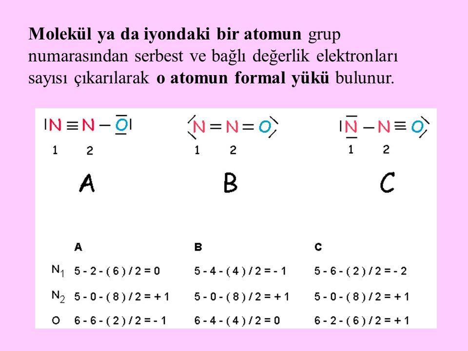 Molekül ya da iyondaki bir atomun grup numarasından serbest ve bağlı değerlik elektronları sayısı çıkarılarak o atomun formal yükü bulunur.