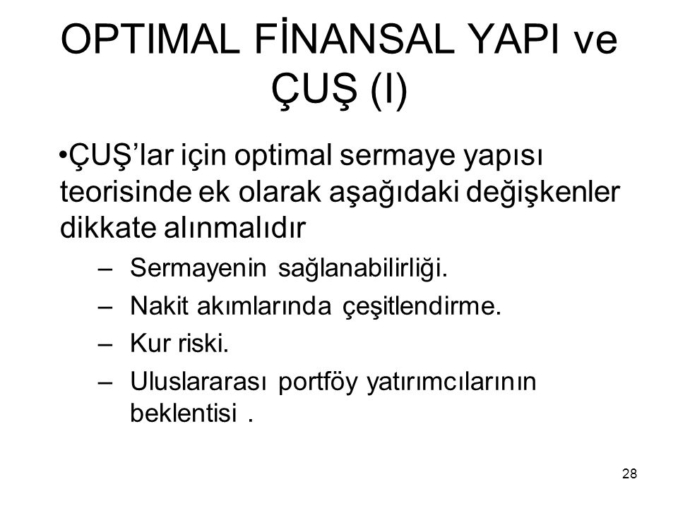 OPTIMAL FİNANSAL YAPI ve ÇUŞ (I)