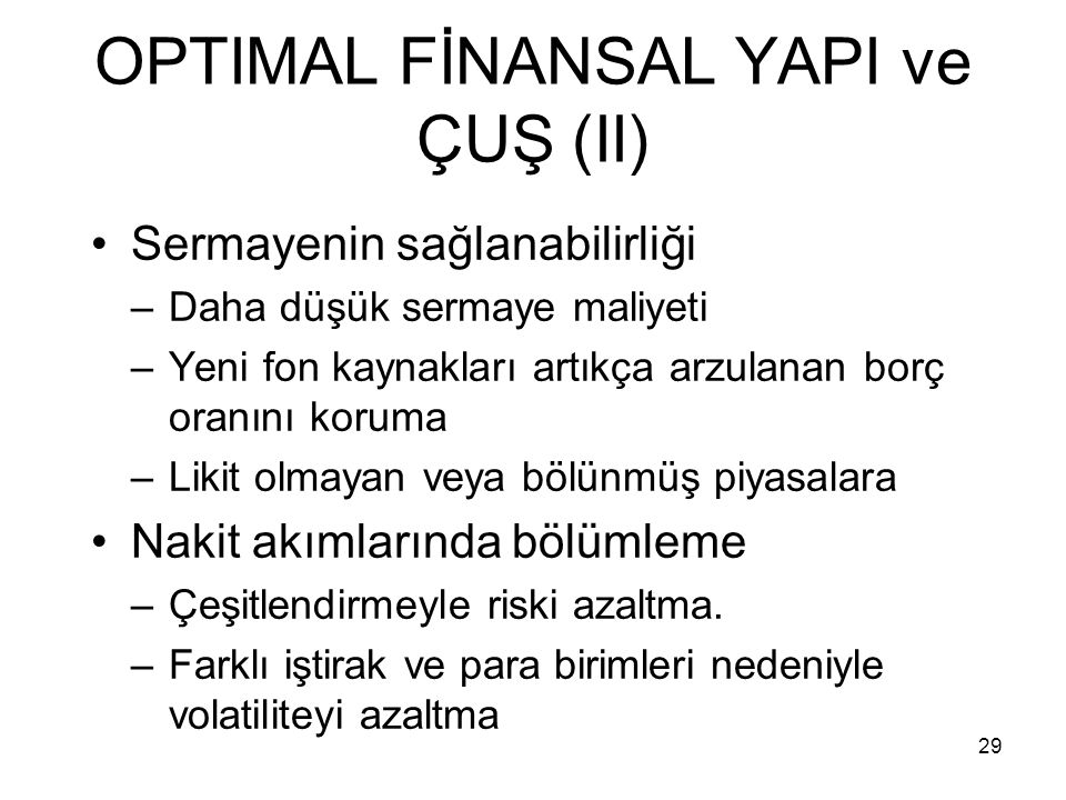 OPTIMAL FİNANSAL YAPI ve ÇUŞ (II)