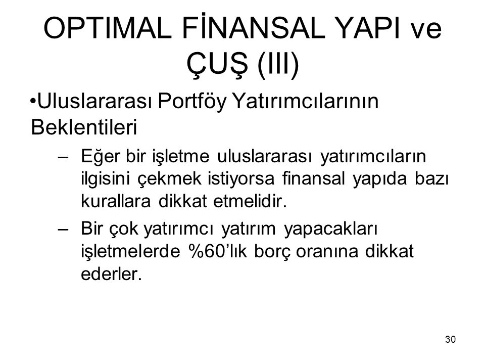 OPTIMAL FİNANSAL YAPI ve ÇUŞ (III)