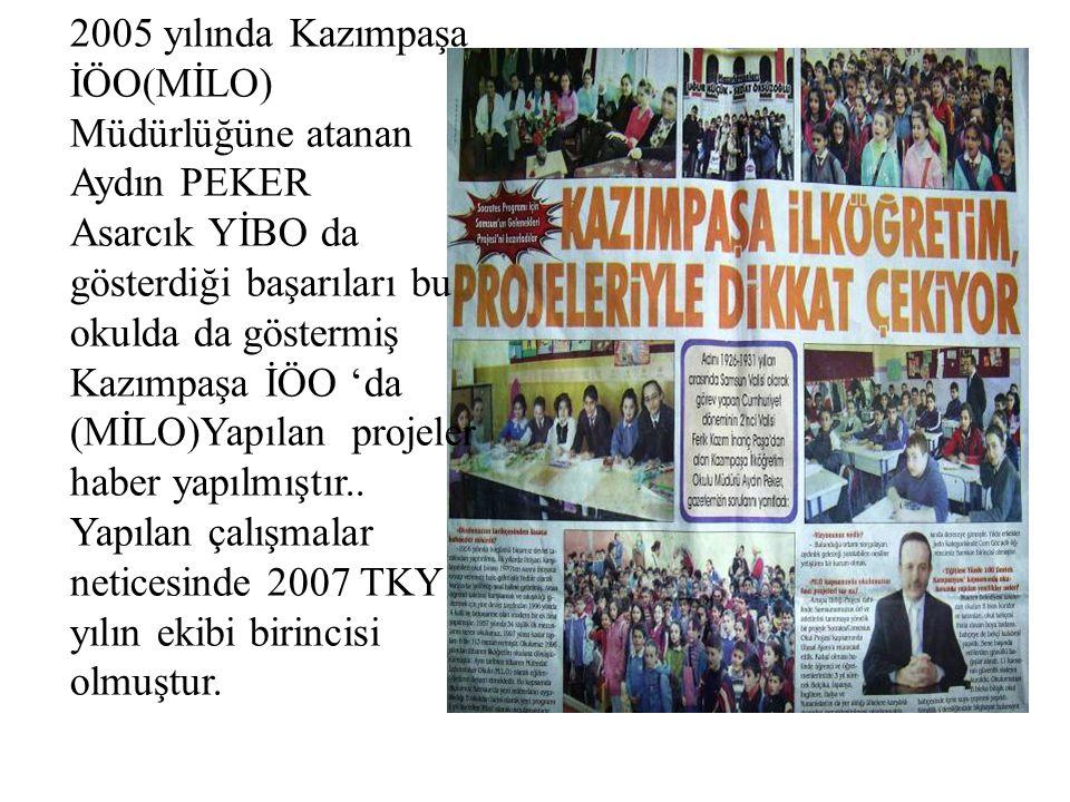 2005 yılında Kazımpaşa İÖO(MİLO) Müdürlüğüne atanan Aydın PEKER