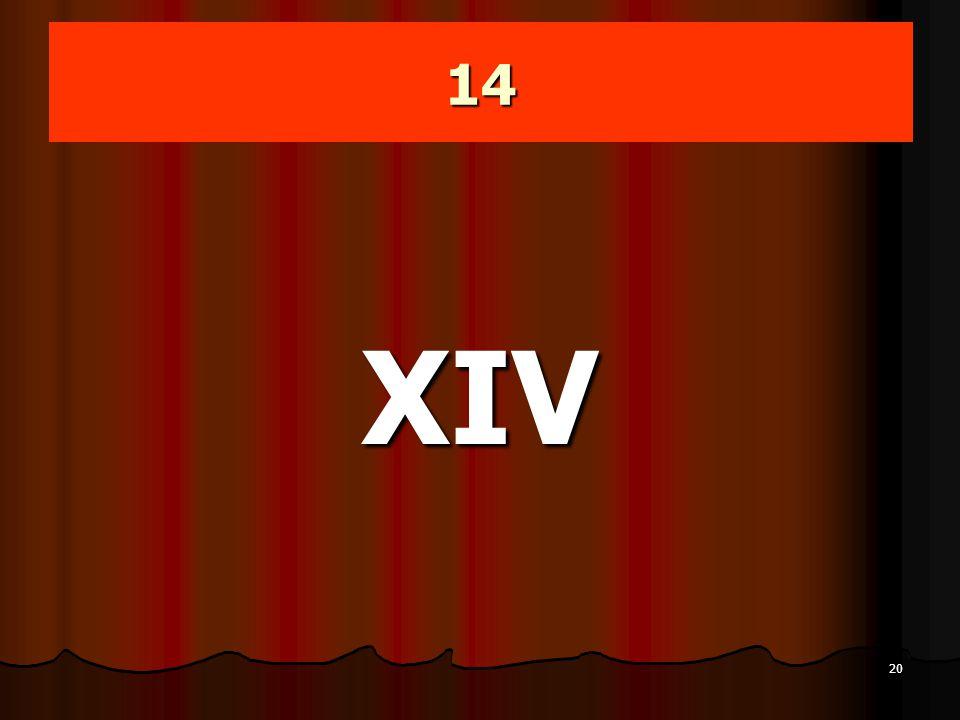 14 XIV
