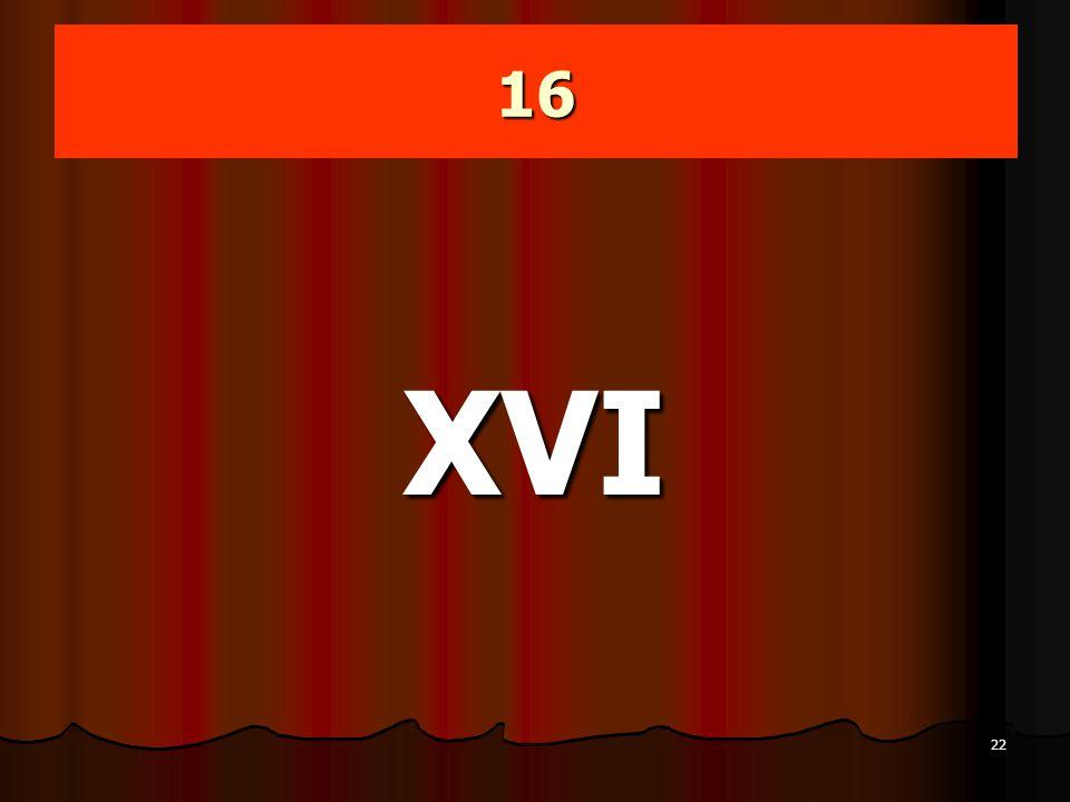 16 XVI