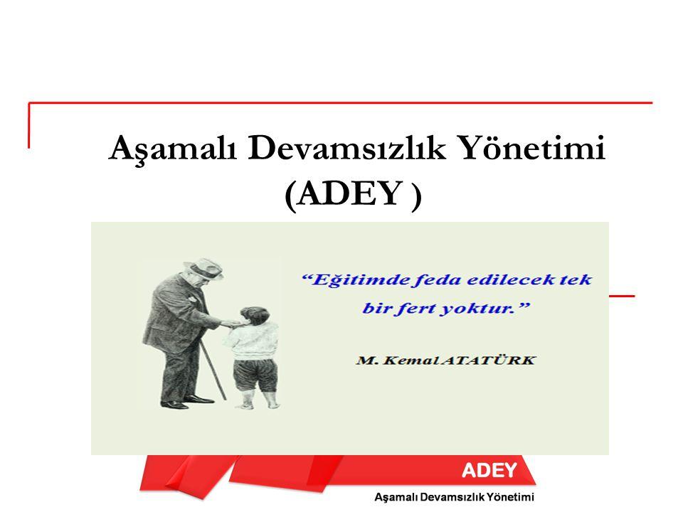Aşamalı Devamsızlık Yönetimi (ADEY )