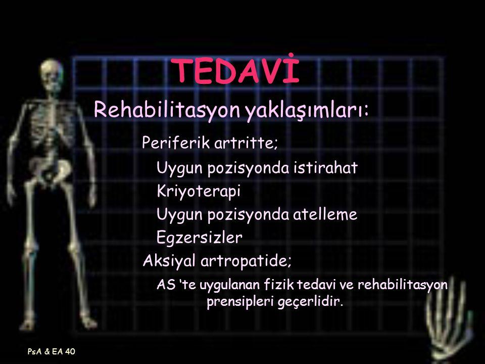 TEDAVİ Rehabilitasyon yaklaşımları: Periferik artritte;
