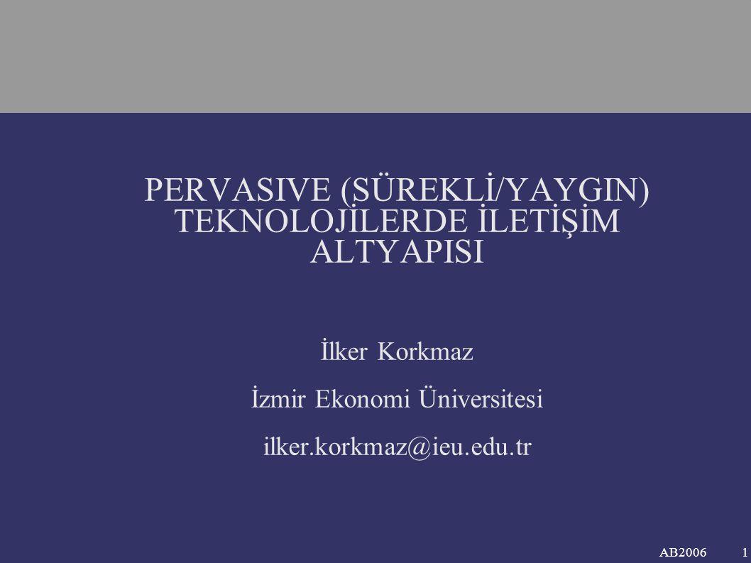 PERVASIVE (SÜREKLİ/YAYGIN) TEKNOLOJİLERDE İLETİŞİM ALTYAPISI