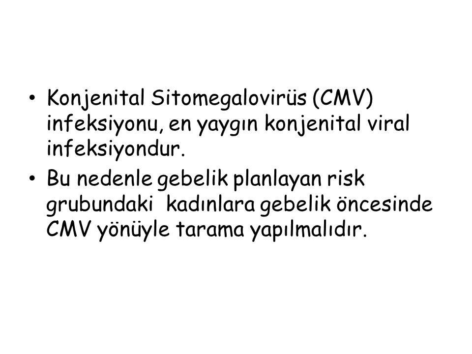 Konjenital Sitomegalovirüs (CMV) infeksiyonu, en yaygın konjenital viral infeksiyondur.