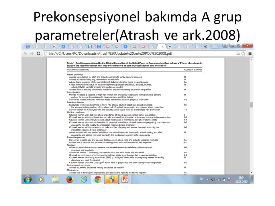 Prekonsepsiyonel bakımda A grup parametreler(Atrash ve ark.2008)