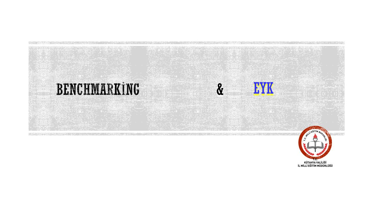 BENCHMARKİNG & EYK