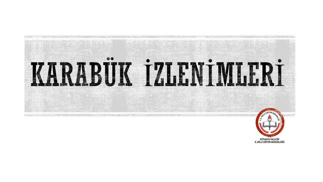 Karabük İZLENİMLERİ