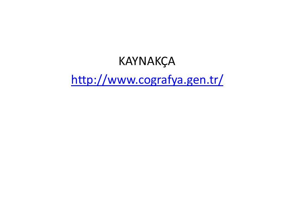 KAYNAKÇA http://www.cografya.gen.tr/