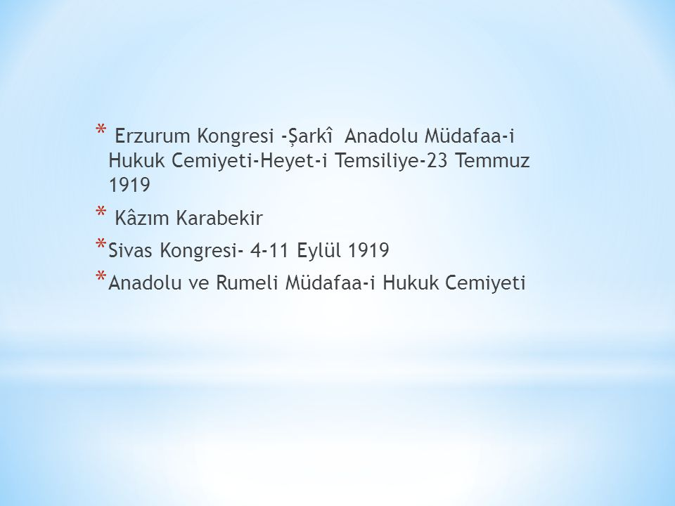 Erzurum Kongresi -Şarkî Anadolu Müdafaa-i Hukuk Cemiyeti-Heyet-i Temsiliye-23 Temmuz 1919