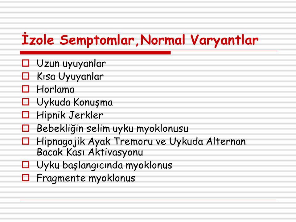 İzole Semptomlar,Normal Varyantlar