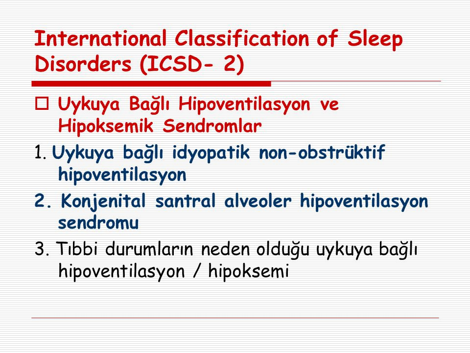 International Classification of Sleep Disorders (ICSD- 2)
