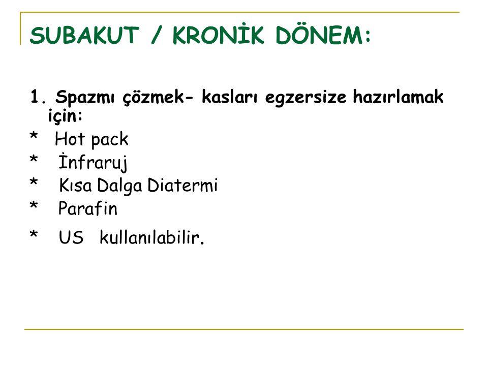 SUBAKUT / KRONİK DÖNEM: