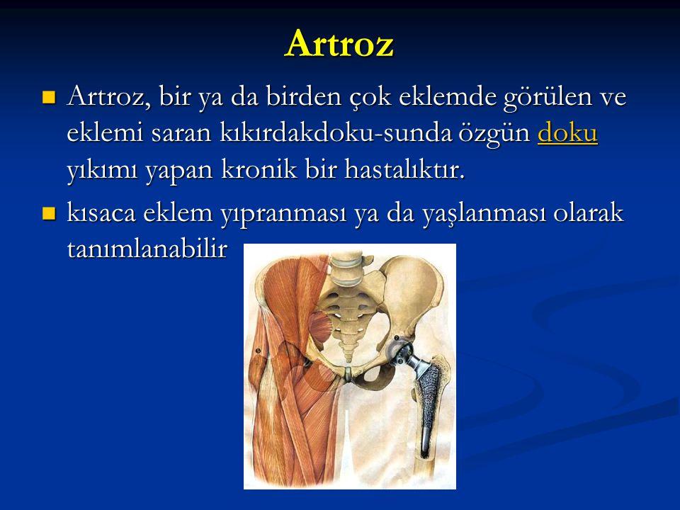 Artroz Artroz, bir ya da birden çok eklemde görülen ve eklemi saran kıkırdakdoku-sunda özgün doku yıkımı yapan kronik bir hastalıktır.