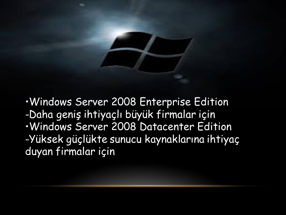 •Windows Server 2008 Enterprise Edition