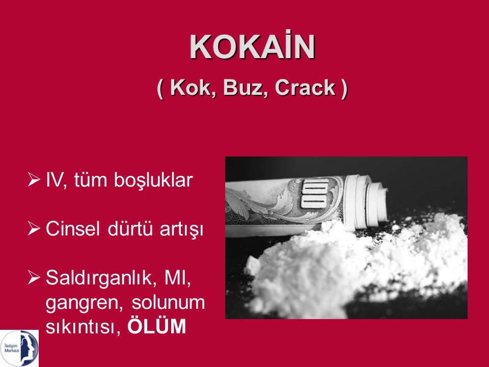 KOKAİN ( Kok, Buz, Crack ) IV, tüm boşluklar Cinsel dürtü artışı