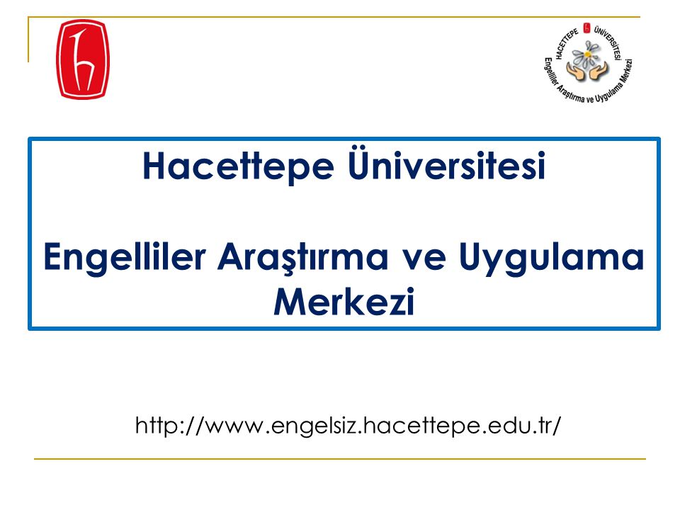 Hacettepe Üniversitesi Engelliler Araştırma ve Uygulama Merkezi