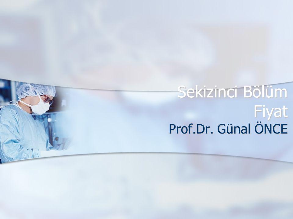 Sekizinci Bölüm Fiyat Prof.Dr. Günal ÖNCE