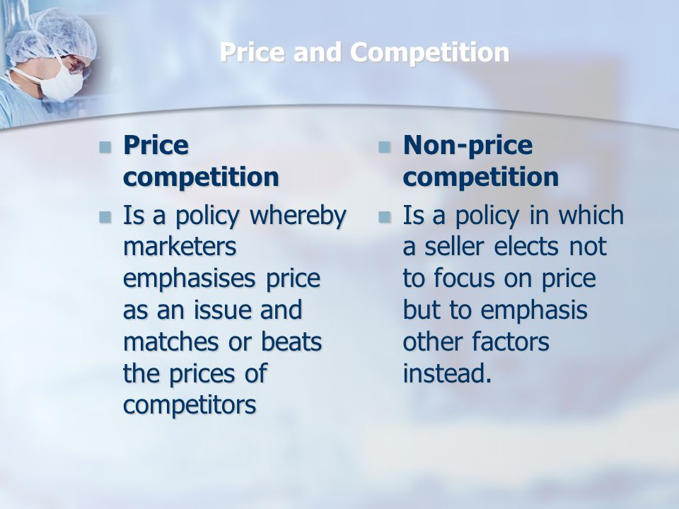 Price and Competition Price competition. Is a policy whereby marketers emphasises price as an issue and matches or beats the prices of competitors.