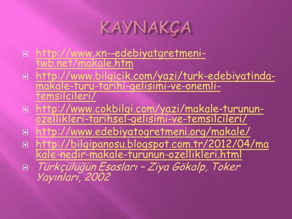 KAYNAKÇA http://www.xn--edebiyatgretmeni-twb.net/makale.htm