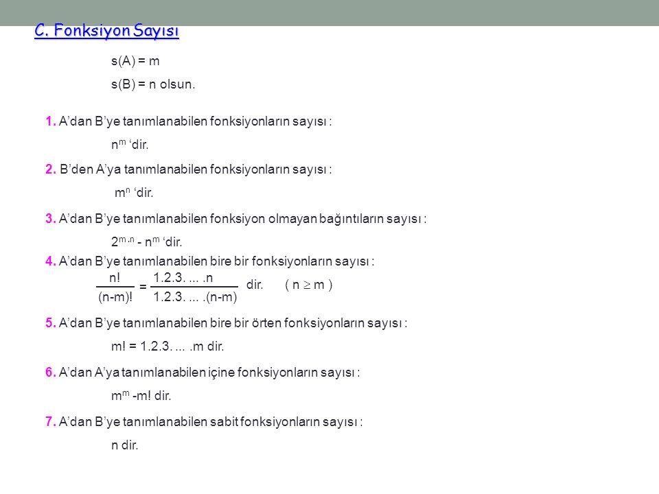 C. Fonksiyon Sayısı s(A) = m s(B) = n olsun.