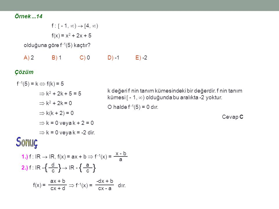 { Sonuç Örnek ...14 f :  - 1, )  4, ) f(x) = x2 + 2x + 5
