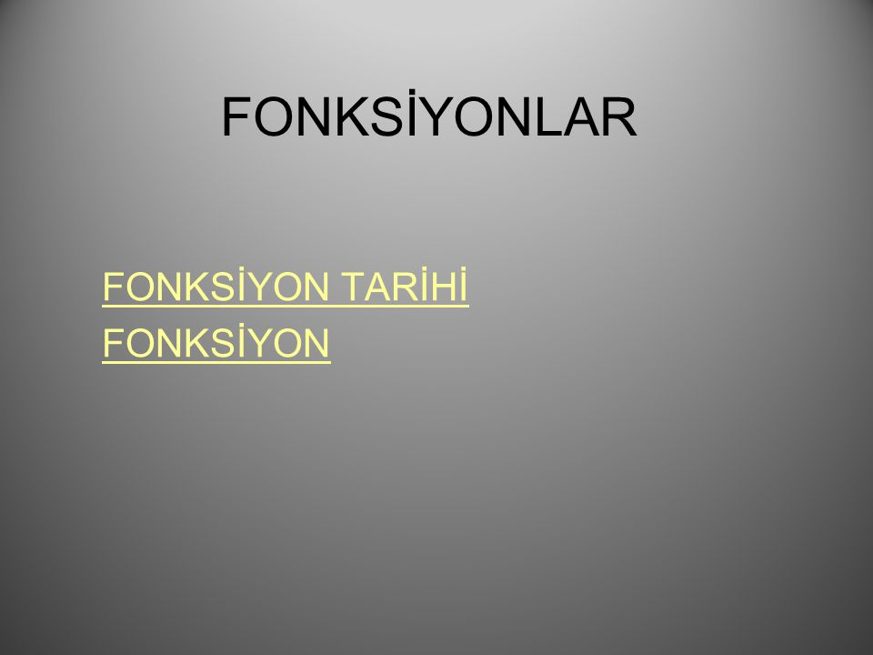 FONKSİYON TARİHİ FONKSİYON