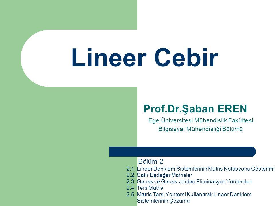 Lineer Cebir Prof.Dr.Şaban EREN